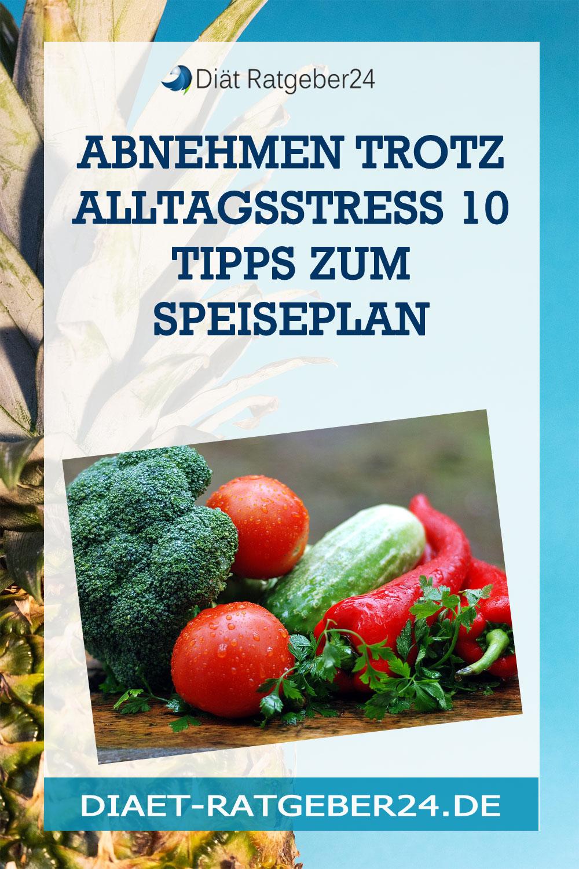 Abnehmen trotz Alltagsstress 10 Tipps zum Speiseplan
