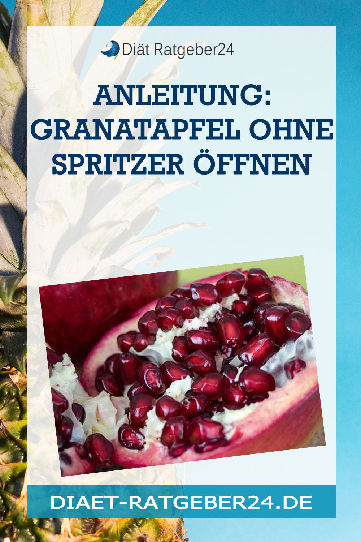 Anleitung: Granatapfel ohne Spritzer öffnen