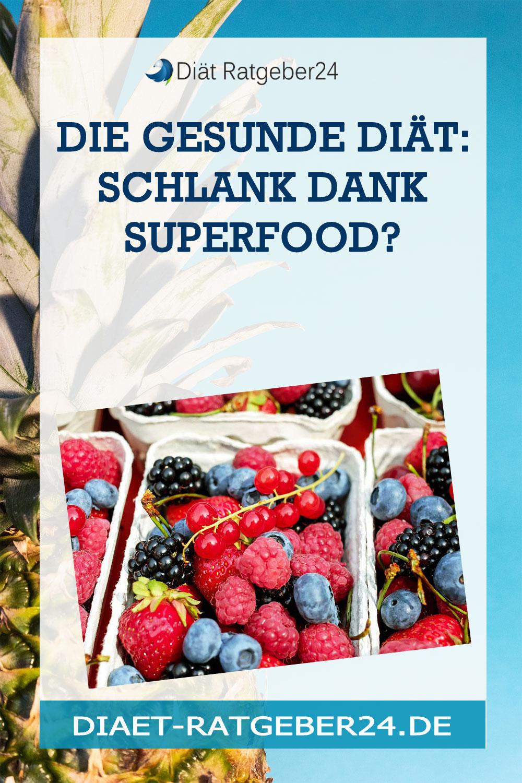 Die gesunde Diät: schlank dank Superfood?