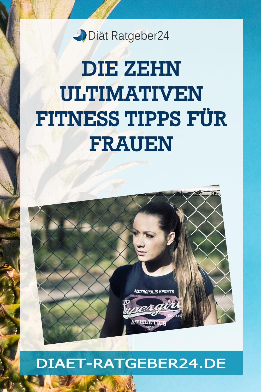Die zehn ultimativen Fitness Tipps für Frauen