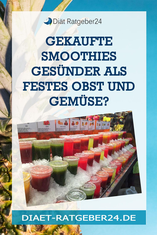 Gekaufte Smoothies gesünder als festes Obst und Gemüse?