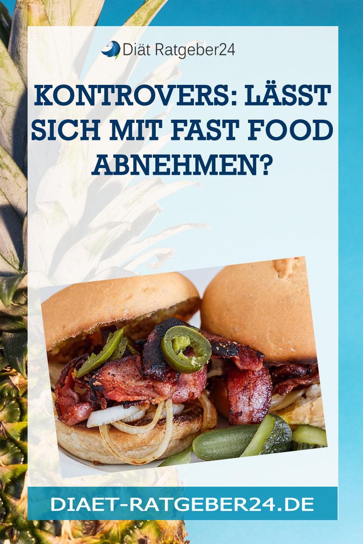 Kontrovers: Lässt sich mit Fast Food abnehmen?