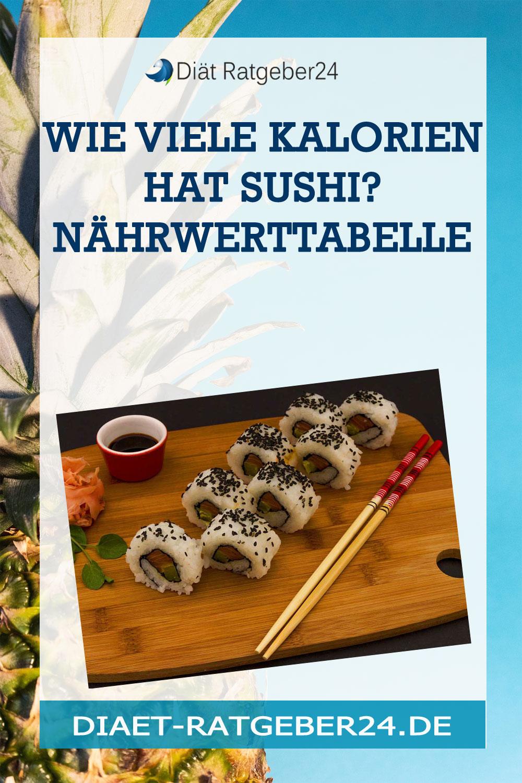 Wie viele Kalorien hat Sushi? Nährwerttabelle
