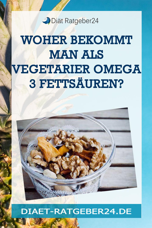 Woher bekommt man als Vegetarier Omega 3 Fettsäuren?