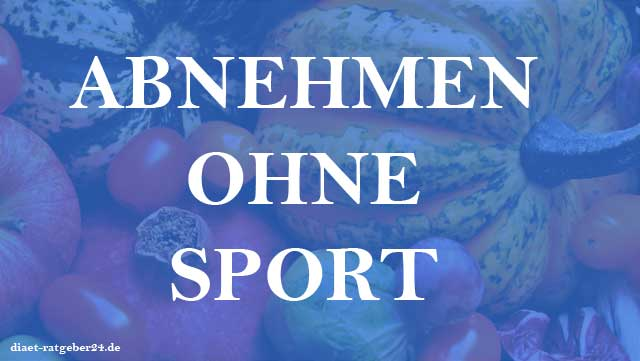 Abnehmen ohne Sport - Sportprogramm Ratgeber
