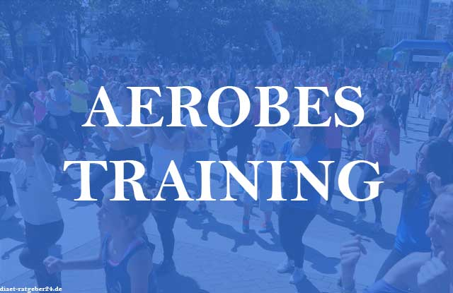 Aerobes Training Ratgeber