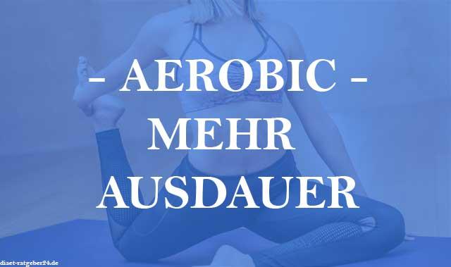 Aerobic: mehr Ausdauer Ratgeber