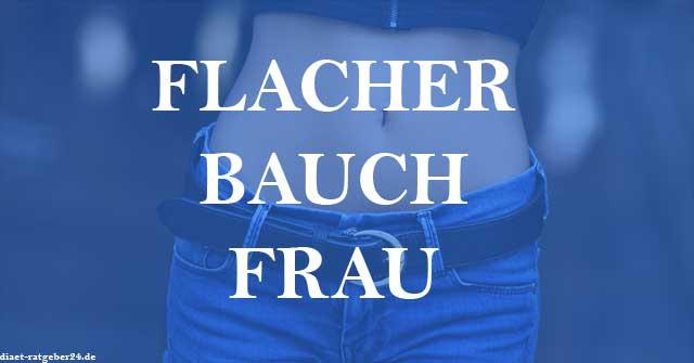 Flacher Bauch Frau - Ratgeber