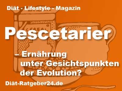 Pescetarier - Ernährung nach Gesichtspunkten der Evolution?